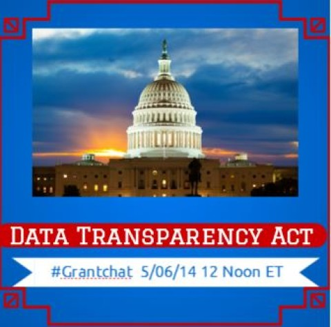 #grantchat: Storify Transcript 5/6/14: #DATAAct (Data Transparency Act)